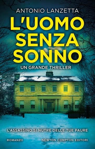 L'uomo senza sonno - Antonio Lanzetta - eBook - Mondadori Store