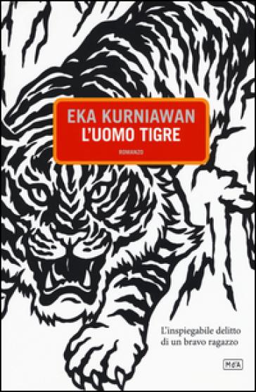 L'uomo tigre - Eka Kurniawan |