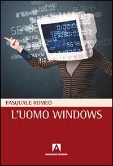 L'uomo windows - Pasquale Romeo  