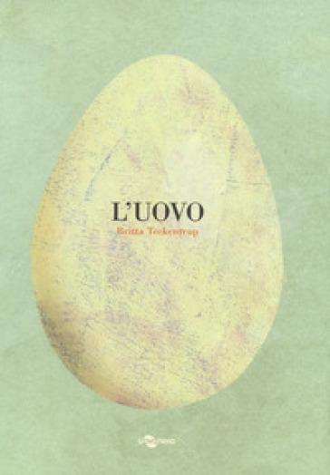 L'uovo. Ediz. a colori - Britta Teckentrup | Thecosgala.com