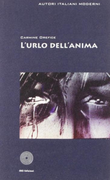 L'urlo dell'anima - Carmine Orefice | Kritjur.org