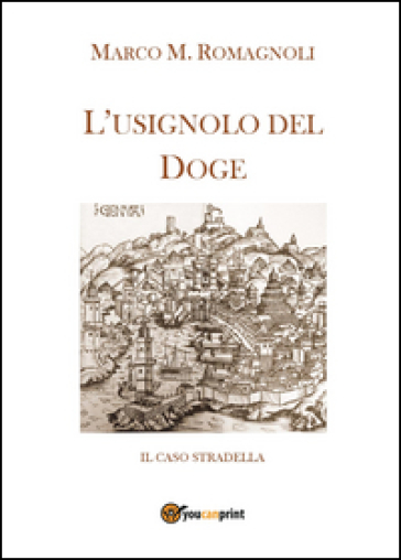 L'usignolo del doge - Marco M. Romagnoli   Jonathanterrington.com
