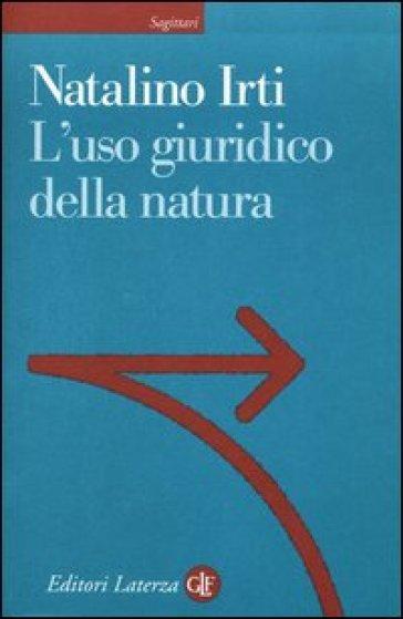 L'uso giuridico della natura - Natalino Irti  