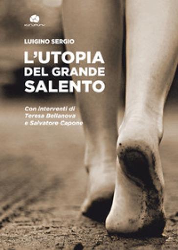 L'utopia del Grande Salento - Luigino Sergio | Kritjur.org