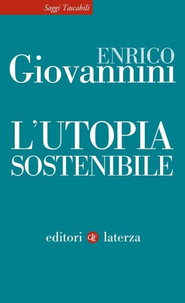 L'utopia sostenibile - Enrico Giovannini |