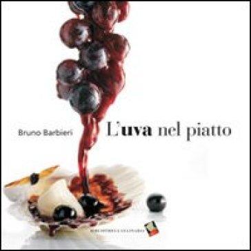 L'uva nel piatto - Bruno Barbieri   Jonathanterrington.com