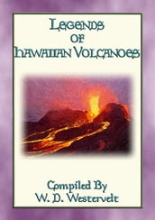 LEGENDS OF HAWAIIAN VOLCANOES - 20 Legends about Hawaii s Volcanoes