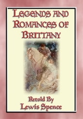 LEGENDS & ROMANCES of BRITTANY - 162 Breton Myths and Legends