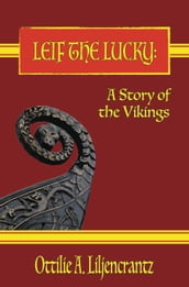 LEIF THE LUCKY: A Story of the Vikings