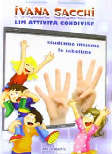 LIM attività condivise. Studiamo insieme le tabelline. Con CD-ROM - Ivana Sacchi | Thecosgala.com