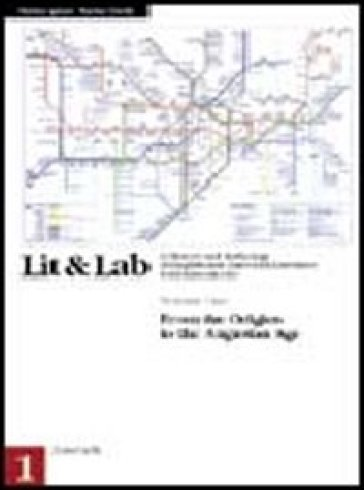LIT & LAB. A History and Anthology of English and American Literature with Laboratories. Per le Scuole superiori. 1: From the Origins to the Augustan Age