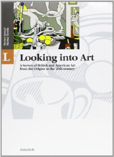 LIT & LAB. A History and Anthology of English and American Literature with Laboratories. Looking into Art. A Survey of British and American Art from the Origins to the Present AgePer le Scuole superiori - Marina Spiazzi |