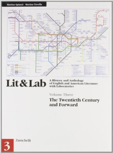 LIT & LAB. A History and Anthology of English and American Literature with Laboratories. Per le Scuole superiori. 3: The Twentieth Century and Forward