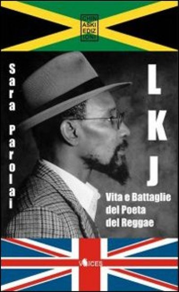 LKJ. Vita e battaglie del poeta del reggae - Sara Parolai | Rochesterscifianimecon.com