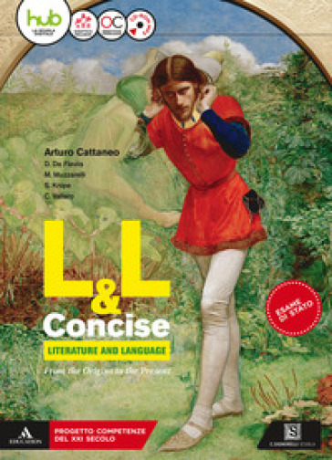 L&L concise. Literature and language. Vol. unico. Con Mapping literature e Towards the exam. Per il triennio dei Licei. Con ebook. Con espansione online. Con CD-ROM - Arturo Cattaneo pdf epub
