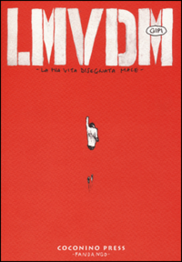 LMVDM. La mia vita disegnata male - Gipi |