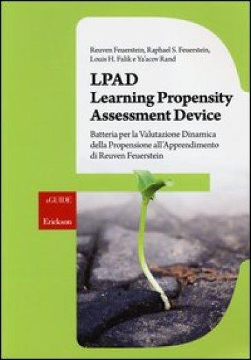 LPAD. Learning Propensity Assessment Device. Batteria per la valutazione dinamica della propensione all'apprendimento di Reuven Feuerstein - G. Lo Iacono |