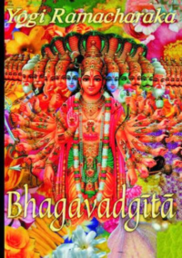 La Bhagavad Gita - Ramacharaka (yogi) |