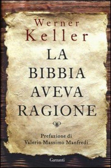 La Bibbia aveva ragione - Werner Keller |