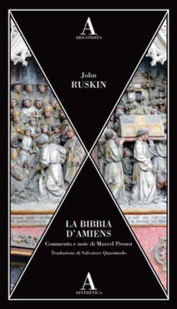 La Bibbia di Amiens - John Ruskin | Rochesterscifianimecon.com