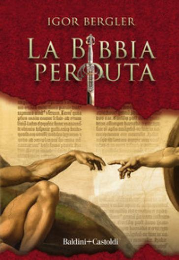 La Bibbia perduta - Igor Bergler | Rochesterscifianimecon.com