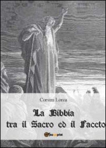 La Bibbia tra il sacro ed il faceto - Corsini Lorca |