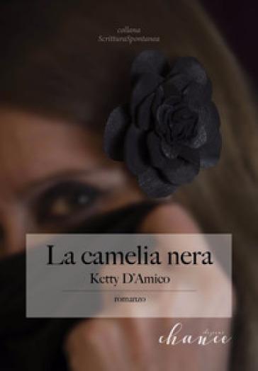 La Camelia Nera - Ketty D'Amico | Rochesterscifianimecon.com