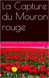 La Capture du Mouron rouge