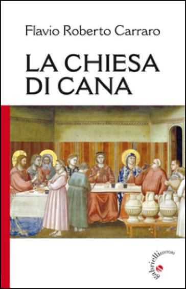 La Chiesa di Cana - Flavio R. Carraro |