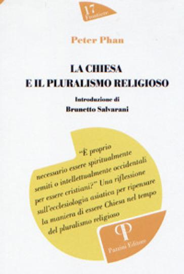 La Chiesa e il pluralismo religioso - Peter C. Phan | Kritjur.org