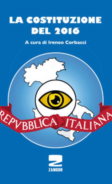 La Costituzione del 2016 - Ireneo Corbacci | Jonathanterrington.com