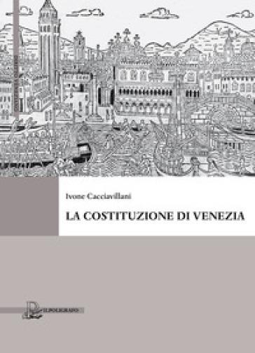 La Costituzione di Venezia - Ivone Cacciavillani | Rochesterscifianimecon.com