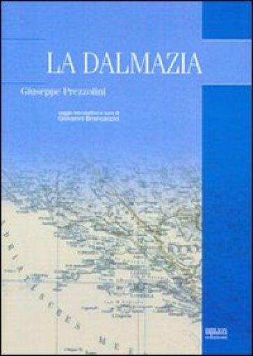 La Dalmazia - Giuseppe Prezzolini |