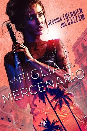 La Figlia del Mercenario - Jessica Therrien, Joe Gazzam - eBook - Mondadori  Store