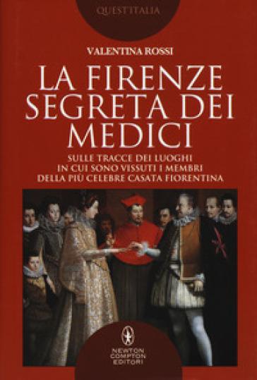 La Firenze segreta dei Medici - Valentina Rossi   Kritjur.org