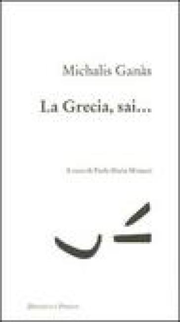 La Grecia, sai... - Michalis Ganàs | Kritjur.org