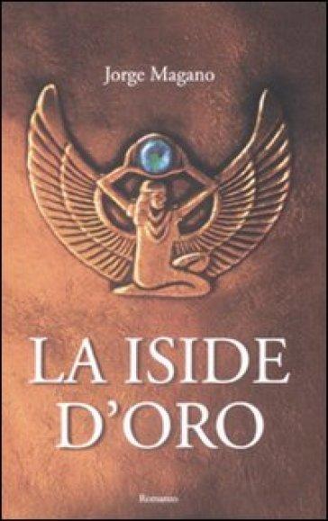 La Iside d'oro - Jorge Magano  