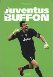 La Juventus di Buffon