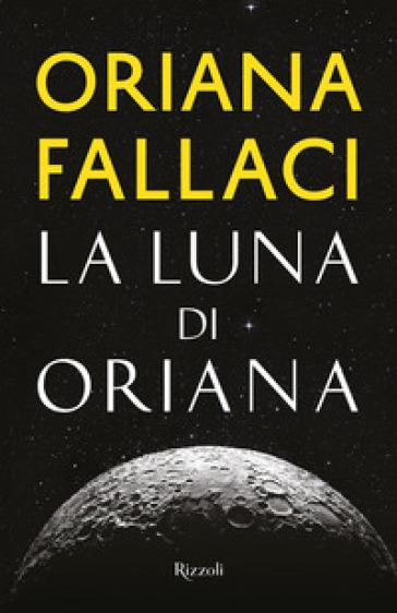 La Luna di Oriana - Oriana Fallaci | Thecosgala.com