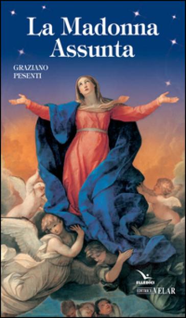 La Madonna Assunta - Graziano Pesenti |