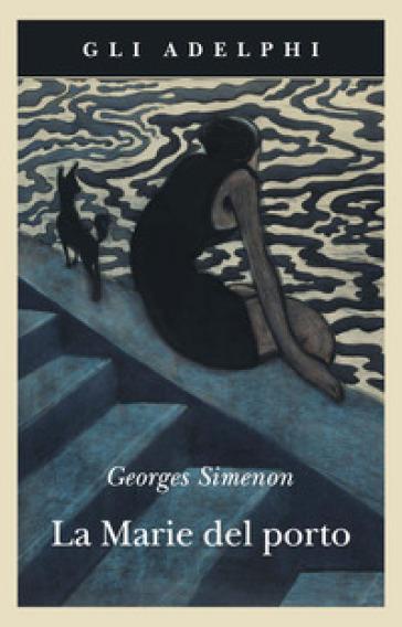 La Marie del porto - Georges Simenon |