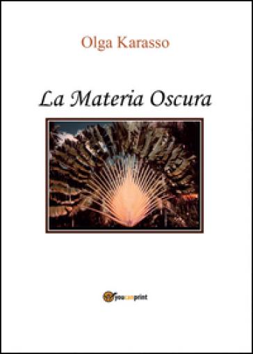 La Materia Oscura - Olga Karasso |