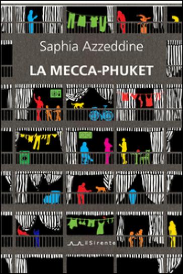 La Mecca-Phuket - Saphia Azzeddine   Kritjur.org