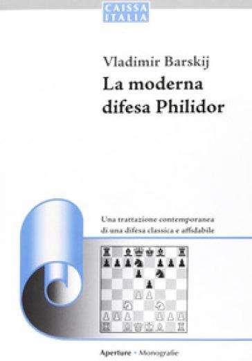 La Moderna difesa philidor - Vladimir Barskij | Rochesterscifianimecon.com