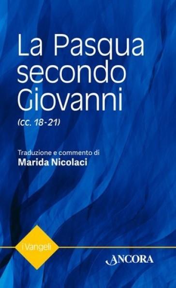 La Pasqua secondo Giovanni - Marida Nicolaci |