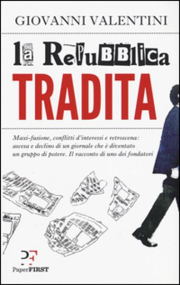 La Repubblica tradita - Giovanni Valentini pdf epub