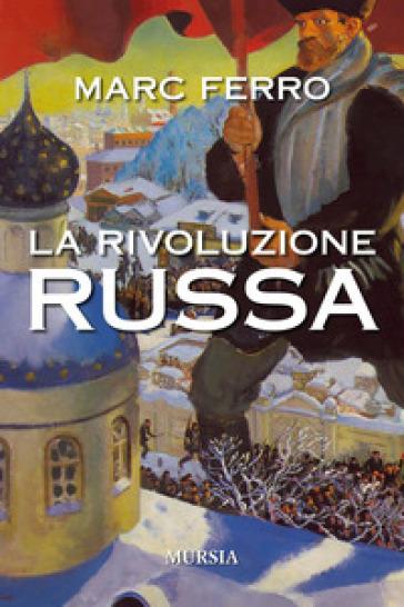 La Rivoluzione russa - Marc Ferro | Rochesterscifianimecon.com