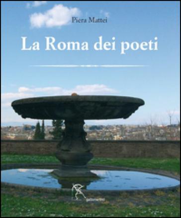 La Roma dei poeti - Piera Mattei | Rochesterscifianimecon.com