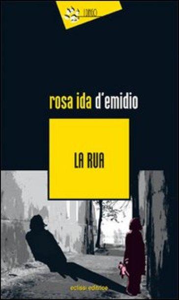 La Rua - Rosa Ida D'Emidio |