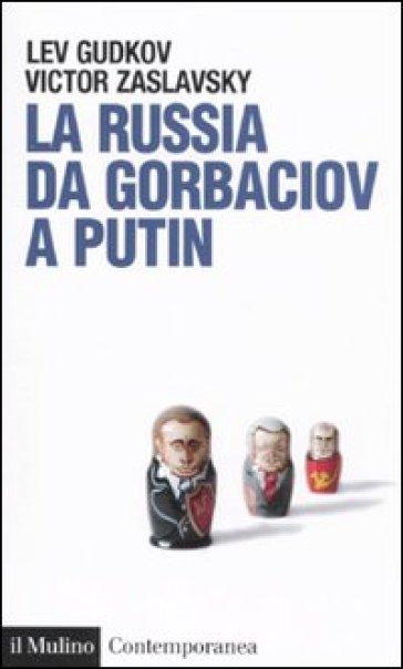 La Russia da Gorbaciov a Putin - Victor Zaslavsky | Ericsfund.org